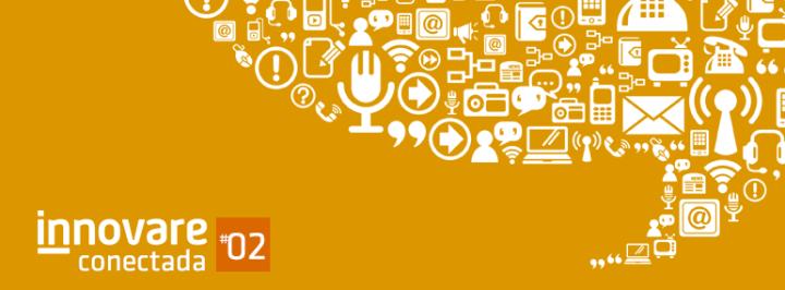 INNOVARE CONECTADA #02: MANIFESTAÇÕES, COPA DO MUNDO E ELEIÇÕES 2014