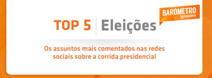 OS ASSUNTOS MAIS FALADOS SOBRE A CORRIDA PRESIDENCIAL ENTRE 4 E 11 DE SETEMBRO