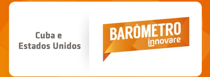 BARÔMETRO INNOVARE: A REPERCUSSÃO NA INTERNET SOBRE A APROXIMAÇÃO DIPLOMÁTICA ENTRE CUBA E ESTADOS UNIDOS