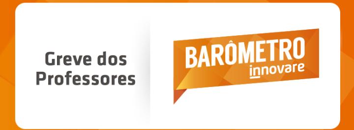 BARÔMETRO INNOVARE: POR QUE A GREVE DOS PROFESSORES EXPLODIU NO BRASIL?