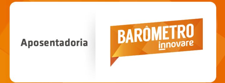 BARÔMETRO INNOVARE: APOSENTADORIA NO BRASIL